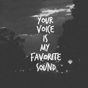 yourvoiceismyfavoritesound